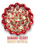 Banana-Berry Baked Oatmeal