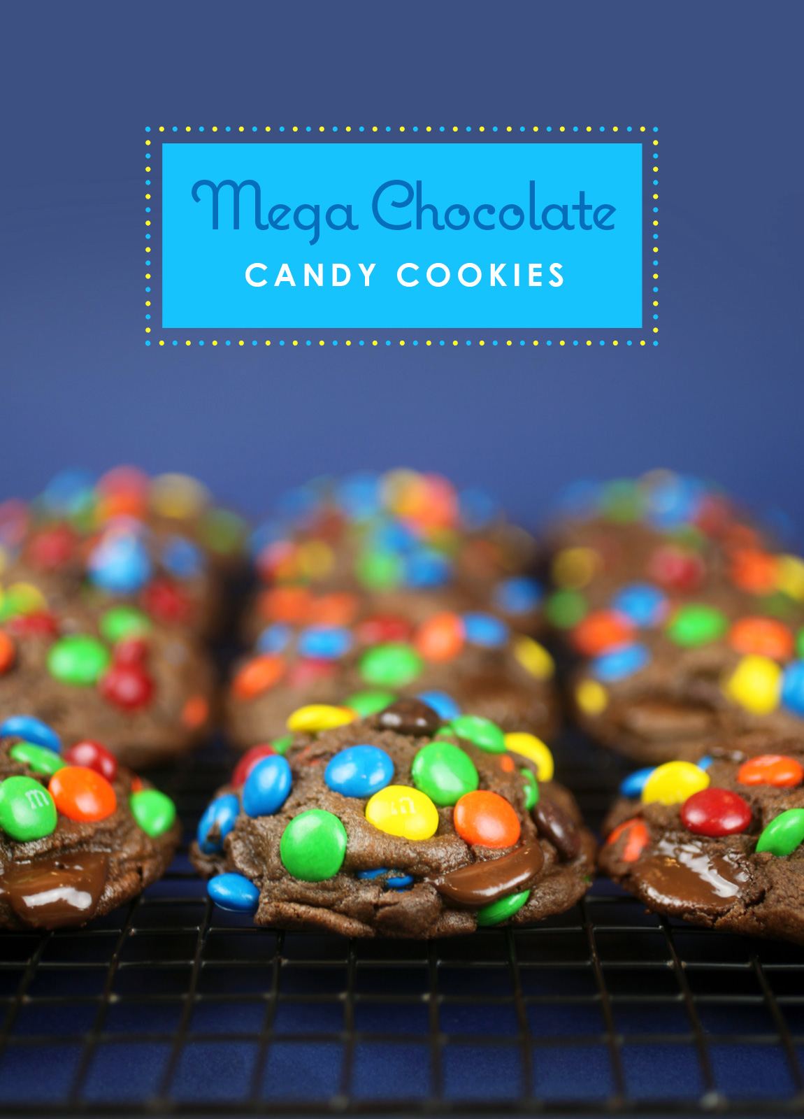 Mega Chocolate Candy Cookies